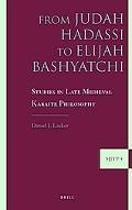 From Judah Hadassi to Elijah Bashyatchi: Studies in Late Medieval Karaite Philosophy