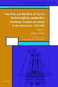 The Rise and Decline of Dutch Technological Leadership: Technology, Economy and Culture in t...