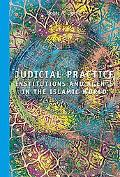 Judicial Practice: Institutions and Agents in the Islamic World (Ei Reference Guides)