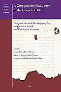 A Comparative Handbook to the Gospel of Mark: Comparisons With Pseudepigrapha, the Qumran Sc...