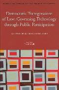 Democratic Transgressions of Law: Governing Technology Through Public Participation (Interna...