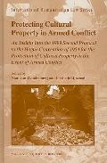 Protecting Cultural Property in Armed Conflict : An Insight into the 1999 Second Protocol to...