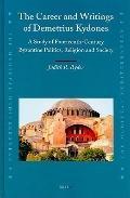 Career and Writings of Demetrius Kydones : A Study of Fourteenth-Century Byzantine Politics,...