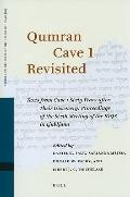 Qumran Cave 1 Revisited : Texts from Cave 1 Sixty Years after Their Discovery: Proceedings o...