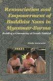 Renunciation and Empowerment of Buddhist Nuns in Myanmar-Burma: Building A Community of Fema...