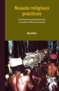 Nuaulu Religious Practices : The Frequency and Reproduction of Rituals in Moluccan Society