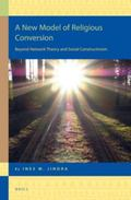 New Model of Religious Conversion : Beyond Network Theory and Social Constructivism