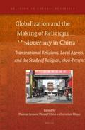 Globalization and the Making of Religious Modernity in China : Transnational Religions, Loca...