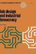 Job Design and Industrial Democracy: The Case of Norway (International Series on the Quality...