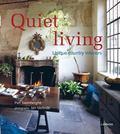 Quiet Living : Unique Country Interiors