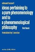 Ideas Pertaining to a Pure Phenomenology and a Phenomenological Philosophy First Book Genera...