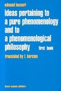 Ideas Pertaining to a Pure Phenomenology and to a Phenomenolocical Philosophy