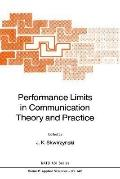 Performance Limits in Communication Theory and Practice