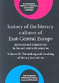 History of the Literary Cultures of East-central Europe Junctures and Disjunctures in the 19...