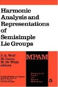 Harmonic Analysis and Representations of Semi-Simple Lie Groups Lectures Given at the NATO A...