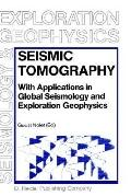 Seismic Tomography With Applications in Global Seismology and Exploration Geophysics