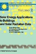 Solar Energy Applications to Buildings and Solar Radiation Data Proceedings of the Ec Contra...