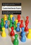 Leernetwerken: Kennisdeling, kennisontwikkeling en de leerprocessen (Dutch Edition)