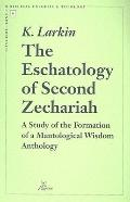 Eschatology of Second Zechariah : A Study of the Formation of a Mantological Wisdom Anthology