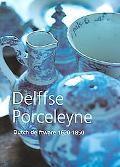 Delffse Porceleyne Dutch Delftware 1620-1850