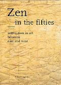 Zen in the Fifties Interaction in Art Between East and West