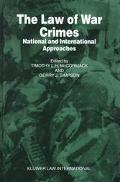 Law of War Crimes National and International Approaches