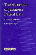 Essentials of Japanese Patent Law Cases and Practice