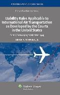 Liability Rules to International Air Transportation as Developed by the Courts in the United...