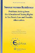 Source Versus Residence (Eucotax): Problems Arising from the Allocation Taxing (Eucotax Seri...