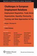 Challenges of European Employment Relations: Employment Regulation, Trade Union Organization...