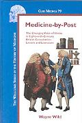 Medicine-by-post The Changing Voice of Illness in Eighteenth-century British Consultation Le...