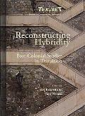 Reconstructing Hybridity Post-colonial Studies in Transition