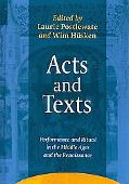 Acts and Texts: Performance and Ritual in the Middle Ages and the Renaissance