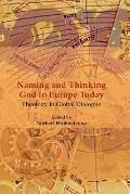 Naming and Thinking God in Europe Today: Theology in Global Dialogue.