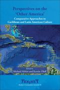 Perspectives on the 'Other America': Comparative Approaches to Caribbean and Latin American ...