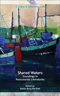 Shared Waters: Soundings in  Postcolonial Literatures (Cross/Cultures)