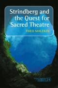 Strindberg and the Quest for Sacred Theatre. (Consciousness, Literature & the Arts)
