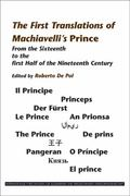 First Translations of Machiavelli¿s Prince : From the Sixteenth to the first Half of the Nin...