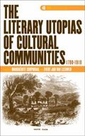 Literary Utopias of Cultural Communities, 1790-1910
