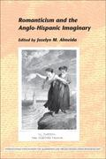 Romanticism and the Anglo-Hispanic Imaginary