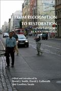 From Recognition to Restoration : Latvia¿s History as a Nation-State
