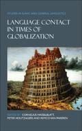 Language Contact in Times of Globalization. (Studies in Slavic and General Linguistics)