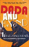 Dada and Beyond: Volume 1: Dada Discourses.