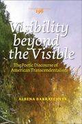 Visibility Beyond the Visible : The Poetic Discourse of American Transcendentalism