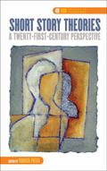 Short Story Theories : A Twenty-First-Century Perspective