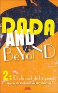 Dada and Beyond. Volume 2 : Dada and Its Legacies
