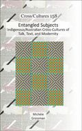 Entangled Subjects : Indigenous/Australian Cross-Cultures of Talk, Text, and Modernity