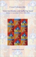 Distorted Bodies and Suffering Souls : Women in Australian Fiction, 1984-1994
