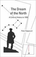 Dream of the North : A Cultural History To 1920