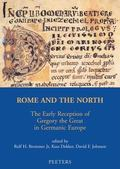 Rome and the North The Early Reception of Gregory the Great in Germanic Europe